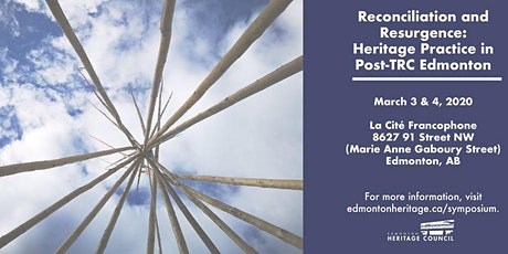 Reconciliation and Resurgence: Heritage Practice in Post-TRC Edmonton tickets
