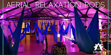 POSTPONED 8:30pm -10pm Aerial Relaxation Pods… with live ambient music! tickets