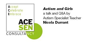 Autism and Girls - a talk and Q&A by Autism Specialist Teacher - Nicola Durrant