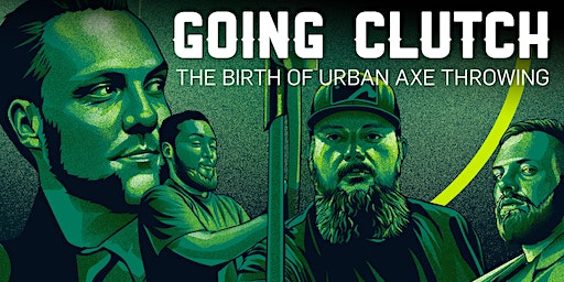 Going Clutch: The Birth Of Urban Axe Throwing IATC Premiere