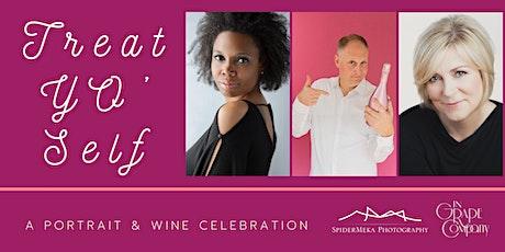 Treat Yo' Self, a portrait & wine celebration tickets