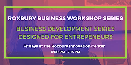Roxbury Business  Workshop Series 2020 tickets