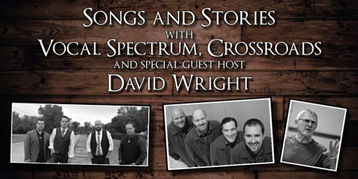 Songs and Stories with Vocal Spectrum and Crossroads Hosted by David Wright