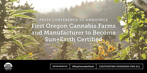 First Organic Cannabis Businesses to Become Sun+Earth Certified in Oregon