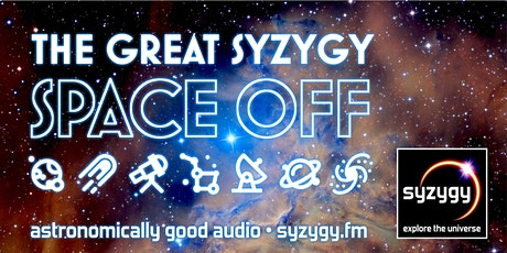 Syzygy Podcast: The Great Syzygy Space Off tickets