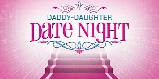 Daddy Daughter Date Night - 7 pm Seating