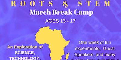 ROOTS & STEM March Break Camp (Ages 13-17)