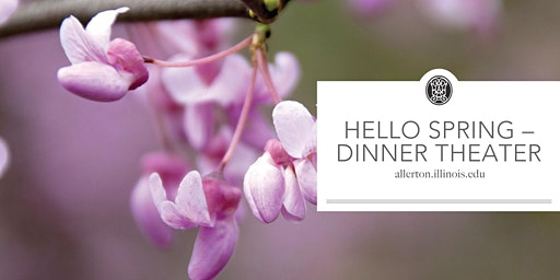 Hello Spring – Dinner Theater