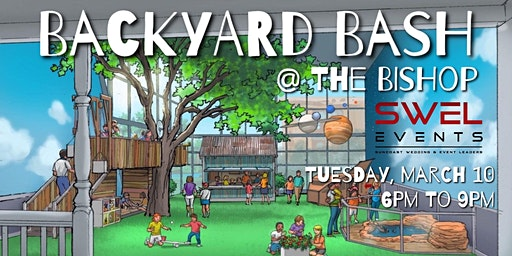 Backyard Bash @ The Bishop: A Networking Event