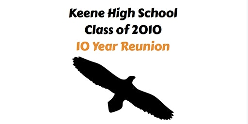 10 Year Reunion! Keene High School Class of 2010
