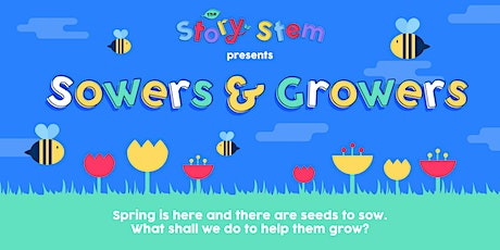 Sowers & Growers by The Story Stem tickets