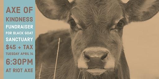Axe of Kindness - Fundraiser for Black Goat Sanctuary