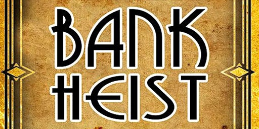 The Bank Heist