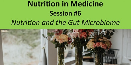 Nutrition in Medicine(NiM) - Session#6 - 2020 tickets