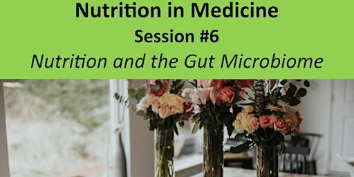 Nutrition in Medicine(NiM) - Session#6 - 2020