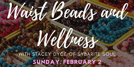 Sexual Health in Everything: Waist Beads and Wellness tickets