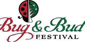 17th Annual Bug & Bud Festival