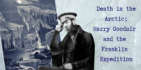Death In The Arctic: Harry Goodsir and the Franklin Expedition tickets