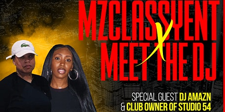 MzClassyEnt x Meet The DJ tickets