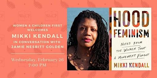 Book Launch: HOOD FEMINISM by Mikki Kendall