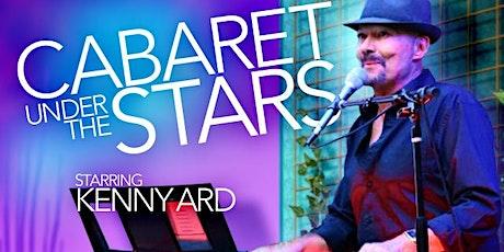Cabaret Under the Stars Featuring Kenny Ard tickets