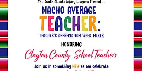 Nacho  Average Teacher: Teacher's Appreciation Week Mixer tickets