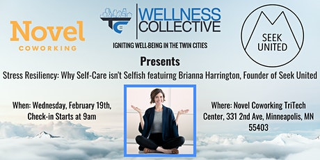 "The Twin Cities Wellness Collective™ Presents ""Stress Resiliency: Why Self-Care isn't Selfish"" featuring Brianna Harrington tickets"