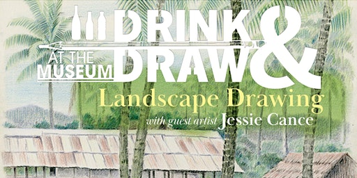 DRINK-N-DRAW AT THE MUSEUM: MAR. 13
