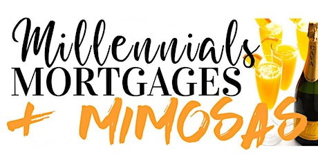 Millennials, Mortgages, & Mimosas! tickets