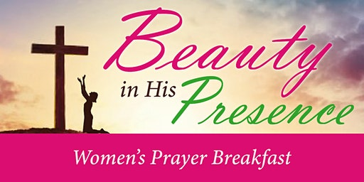 Women's Prayer Breakfast - Beauty In His Presence