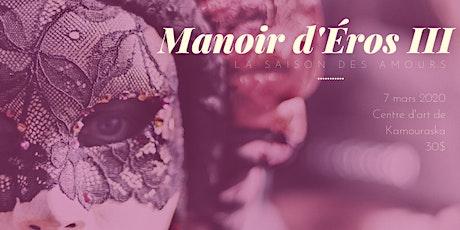 Manoir d'Éros III - La Saison des Amours billets