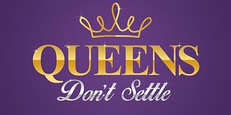 Queens Don't Settle: Valentine's Day Event! tickets