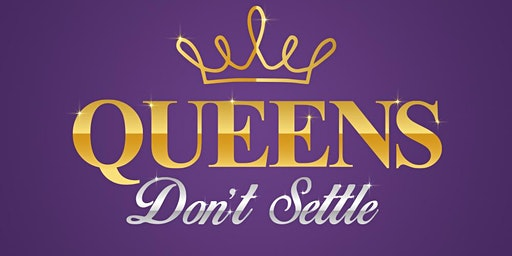 Queens Don't Settle: Valentine's Day Event!