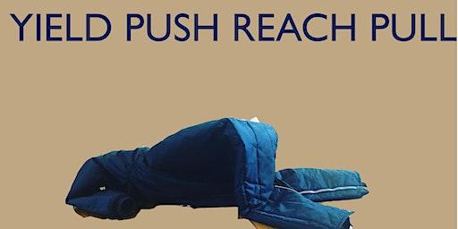 YIELD PUSH REACH PULL - a movement class series