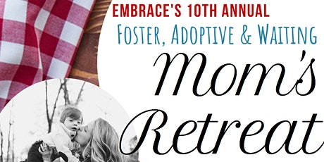 Embrace's 10th Annual Mom's Retreat 2020 tickets