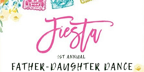 Father Daughter Fiesta tickets