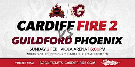 Cardiff Fire 2 vs Guildford Phoenix tickets