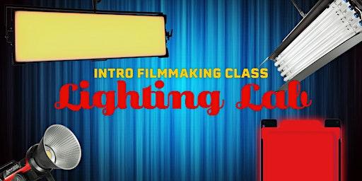 Intro Filmmaking Class: Lighting Lab