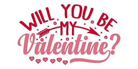 Copy of Will you be my Valentine? tickets