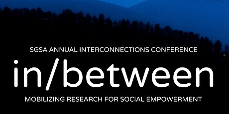 SGSA Annual Interconnections Conference: In/Between tickets