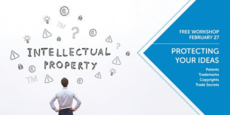 Protecting  Your Ideas: Patents, Trademarks, Copyrights, and Trade Secrets tickets