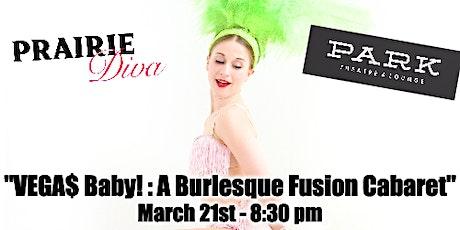 VEGA$ Baby! : A Burlesque Fusion Cabaret tickets