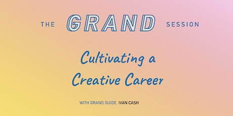 Cultivating a Creative Career tickets
