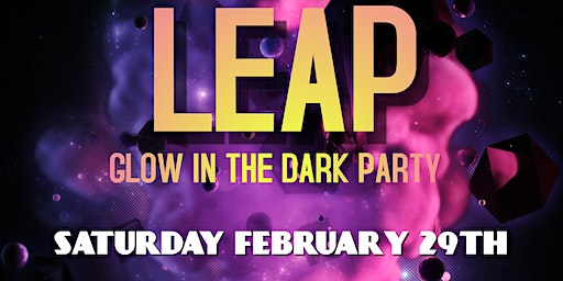 Leap Year Glow Party