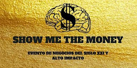 SHOW ME THE MONEY entradas