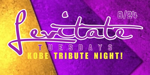 Levitate 710 Tuesday's! Jan.28th 2020 Kobe Tribute Night