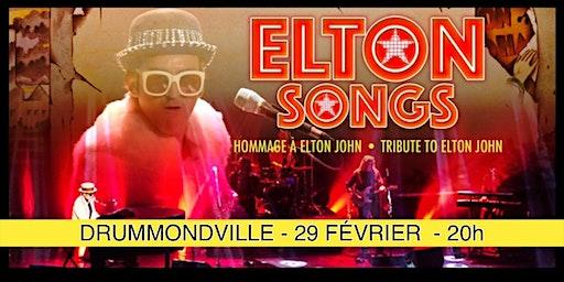 DRUMMONDVILLE - ELTON SONGS / L'hommage à Elton John 25$