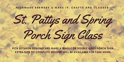 Highmark Brewery St. Patty and Spring Porch Sign Class