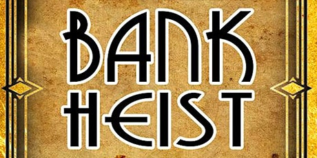 The Bank Heist tickets