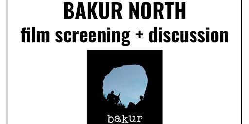 Bakur North film screening + discussion